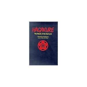Hagakure Publisher: Kodansha International: Yamamoto Tsunetomo: Books