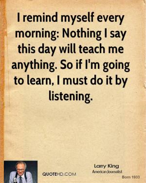 larry-king-larry-king-i-remind-myself-every-morning-nothing-i-say.jpg