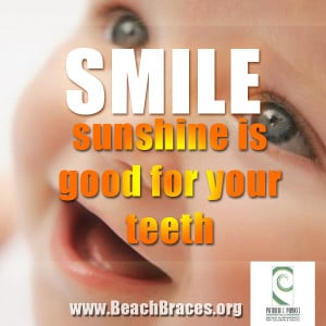 "... Braces Smile Quote #7 ""Smile Sunshine is Good For Your Teeth"