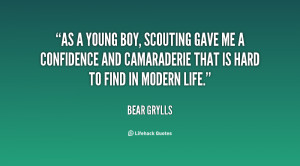 As a young boy, scouting gave me a confidence and camaraderie that is ...
