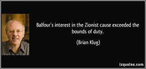 Balfour's interest in the Zionist cause exceeded the bounds of duty ...