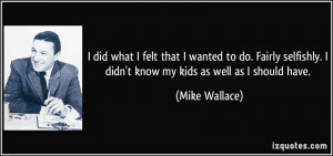 More Mike Wallace Quotes