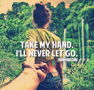 ... ://www.funnyuse.com/2013/03/love-quotes-and-sayings-take-my-hand.html