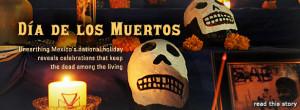 Dia de los Muertos: Unearthing Mexico's national holiday reveals ...