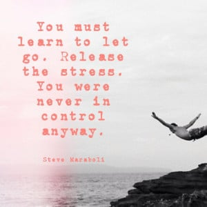 you-must-learn-to-let-go-steve-maraboli-daily-quotes-sayings-pictures ...