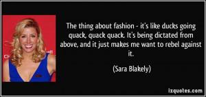 The thing about fashion - it's like ducks going quack, quack quack. It ...