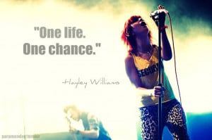 One life, One chance.
