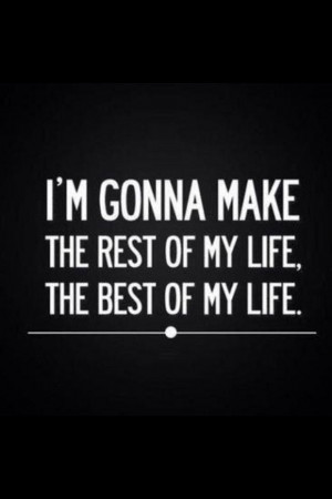 Best Of My Life - Quote To Live By