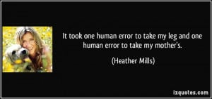 It took one human error to take my leg and one human error to take my ...