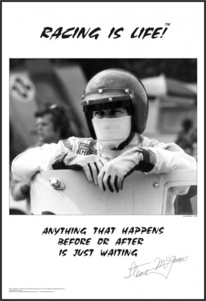 racing is life anything that happens before or after is just waiting