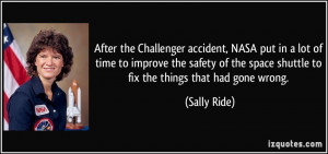 After the Challenger accident, NASA put in a lot of time to improve ...