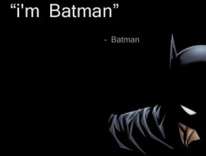 Batman motivational inspirational love life quotes sayings poems ...