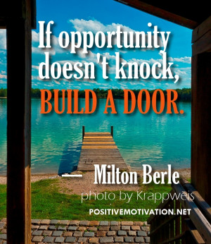 ... doesn't knock, build a door ~ motivational Opportunity picture Quote