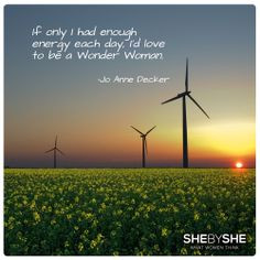 love to be a wonder woman. - Jo Anne Decker ...#Inspirational #Quote ...