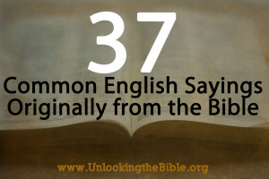 37 Common English Sayings and Phrases Originally from the Bible