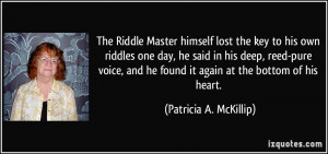 The Riddle Master himself lost the key to his own riddles one day, he ...
