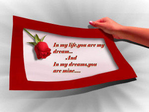 In my life, you are my dream...