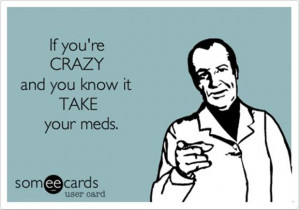 if you are crazy and you know it, funny quotes