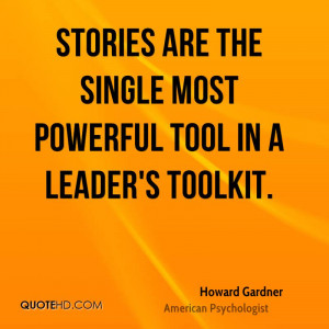 Stories are the single most powerful tool in a leader 39 s toolkit