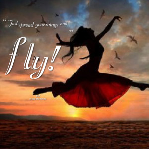 Quotes Picture: just spread your wings and fly!
