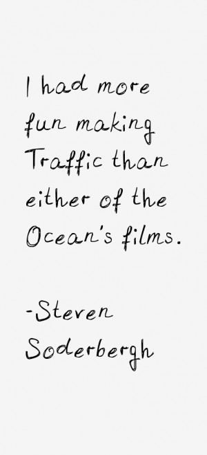 Steven Soderbergh Quotes & Sayings