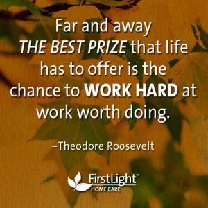 Work hard at work worth doing!
