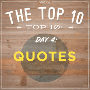 Top 10: Quotes