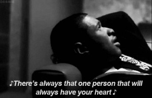 There's Always that one Person that Will always have Your Heart
