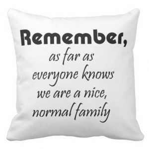 Funny quotes family gifts humour joke throw pillow