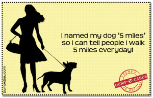Named My Dog '5 Miles' So I Can Tell People I Walk 4 Miles ...