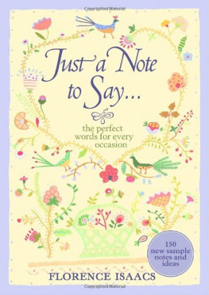Just a Note to Say . . .: The Perfect Words for Every Occasion