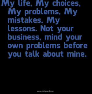 mind your own business quotes and sayings | … your-business|2C-mind ...