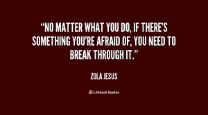 quote-Zola-Jesus-no-matter-what-you-do-if-theres-132080_2.png