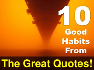 10 Good Habits From The Great Quotes