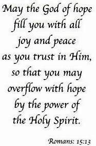 May the god of hope fill you with all joy and Peace – Bible Quote