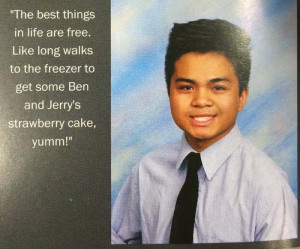 little cheesy to put in their quote for the school yearbook ...