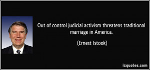 Out of control judicial activism threatens traditional marriage in ...