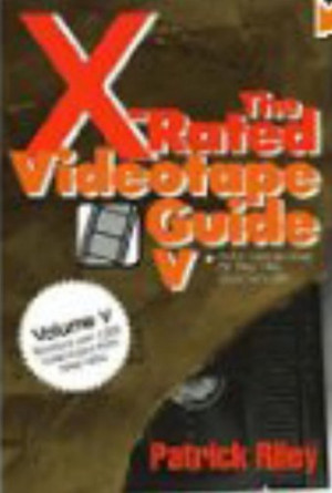 The X-Rated Videotape Guide, 1993-1994 (No. 5)