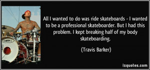 More Travis Barker Quotes