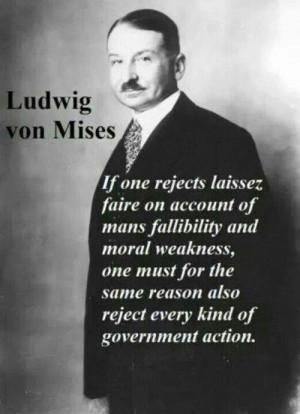 Ludwig von Mises. Economics. Government. Laissez Faire. Morals. Ethics ...