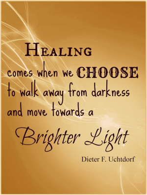 We have the power to choose light. Shame makes people feel as though ...