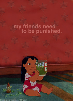 lilo and stitch #punished #friends #disney #quotes