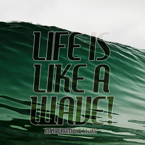 Life Is Like A Wave Quote Graphic