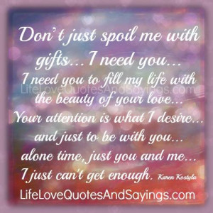Need You In My Life Love Quotes I need you to fill my life