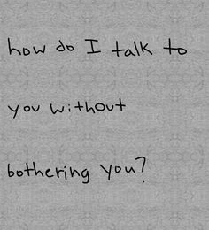 it only is depressing when we dont talk i want to be with you and talk ...
