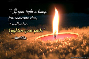 """Inspirational Quote: """"If you light a lamp for someone else, it will ..."""