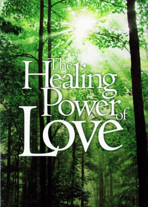 love quotes the healing power 9 the healing power love