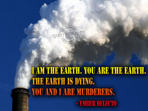 ... Does Not Belong To Man Man Belongs To The Earth ~ Environment Quote