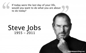 ... , and CEO of Apple Presenting our visitors Some Steve Jobs Quotes