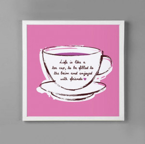 Tea Cup Kitchen Wall Art 8x8 Motivational Quote - Graphic Wall Art